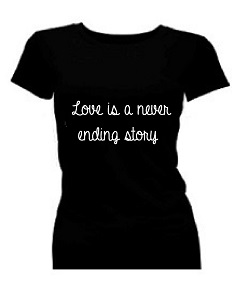 T-shirt dames korte mouw bedrukt: love is a never ending story