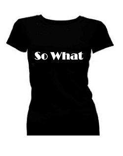 T-shirt dames korte mouw bedrukt: So What